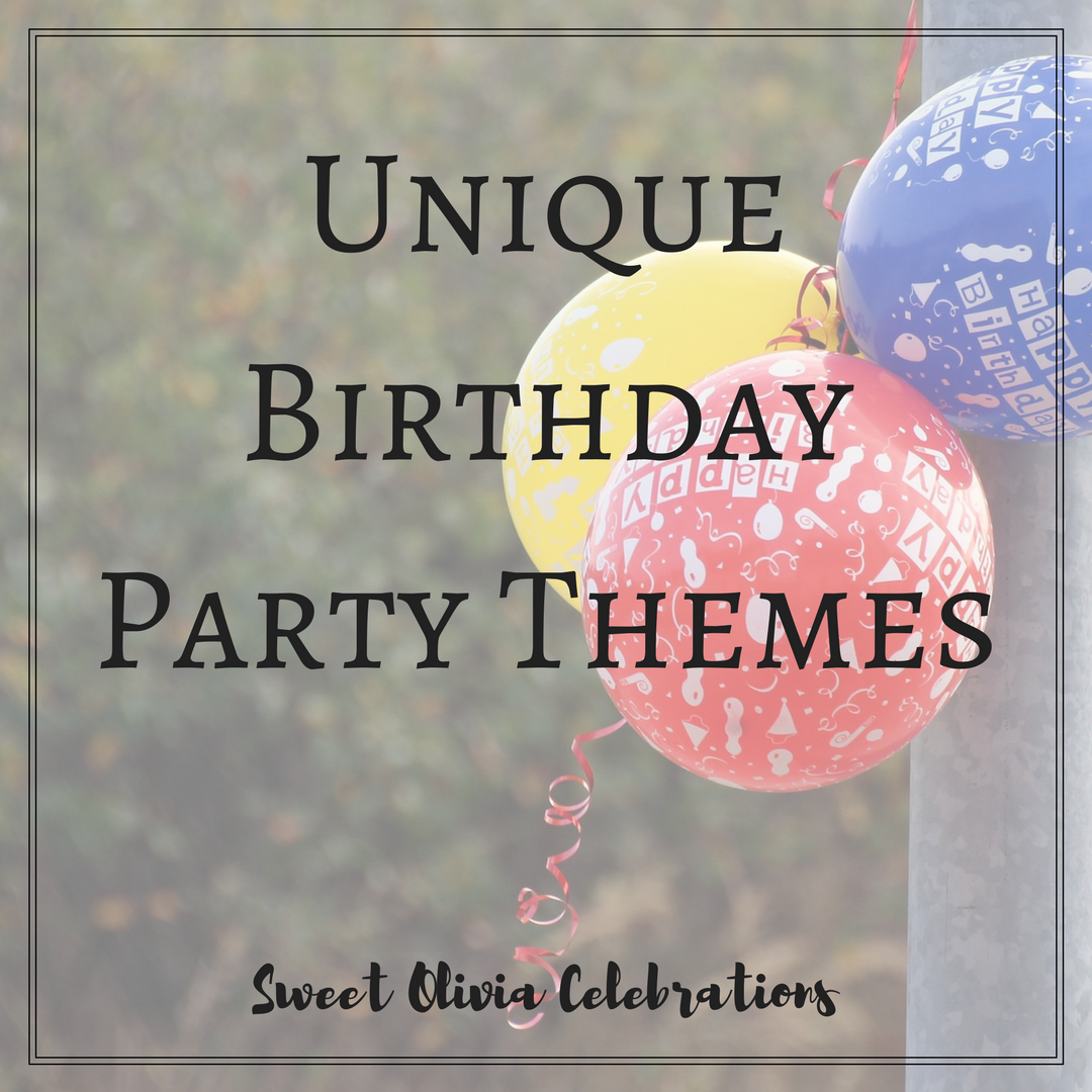 unique birthday party themes