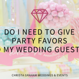 Do I need to give party favors to my wedding guests?