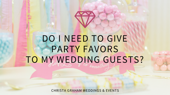 Wedding Favors | Party Favors | Do I need to give party favors to my wedding guests | Wedding Planner | Detroit | Ann Arbor | Michigan