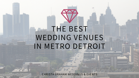 The Best Wedding Venues in Metro Detroit