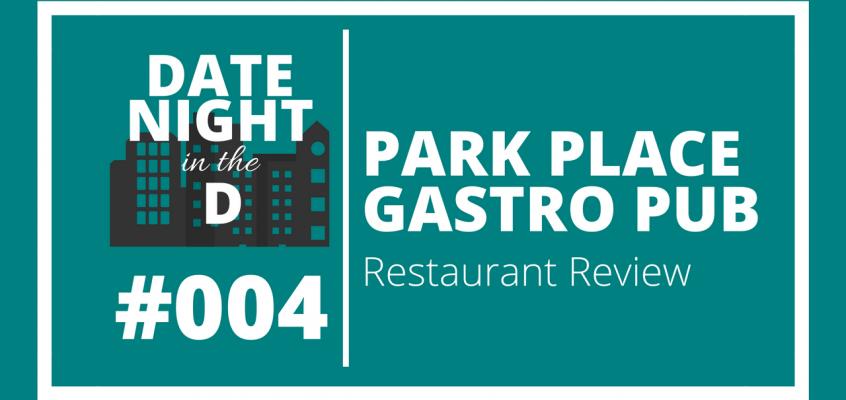 Episode 004: Park Place Gastro Pub Plymouth Restaurant Review