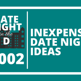 Episode 002: Inexpensive Date Night Ideas