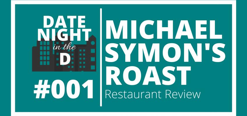 Episode 001: Michael Symon's ROAST Detroit Restaurant Review
