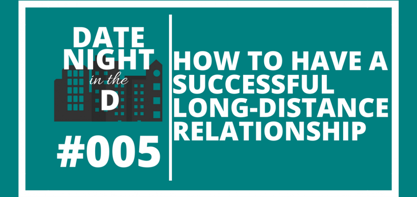 Episode 005: How to have a successful long-distance relationship