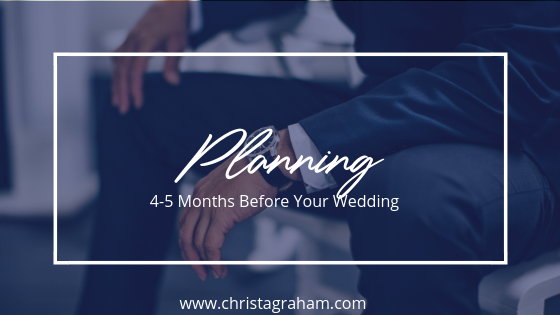 What to do 4-5 months before your wedding