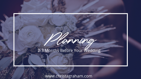 What to do 2-3 months before your wedding