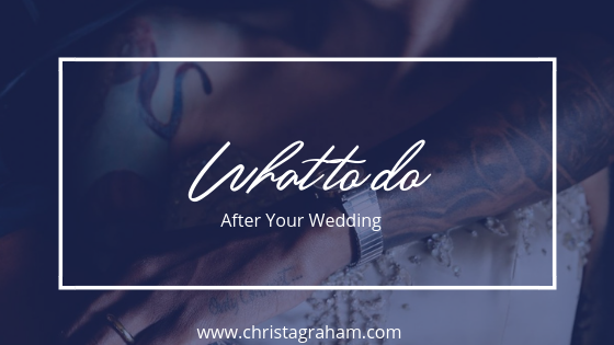 What to do after your wedding