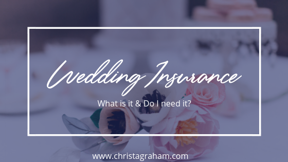 What is wedding insurance? And do I need it?